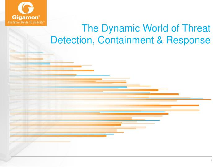 the dynamic world of threat detection containment response n.