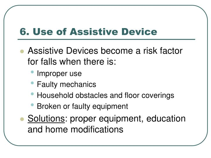 6. Use of Assistive Device