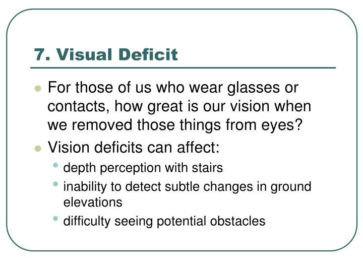 7. Visual Deficit