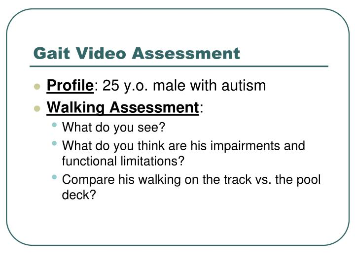 Gait Video Assessment
