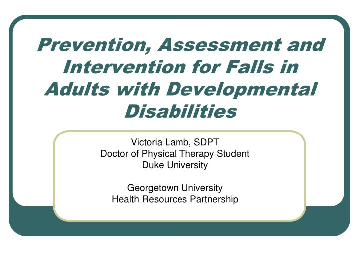 Prevention assessment and intervention for falls in adults with developmental disabilities