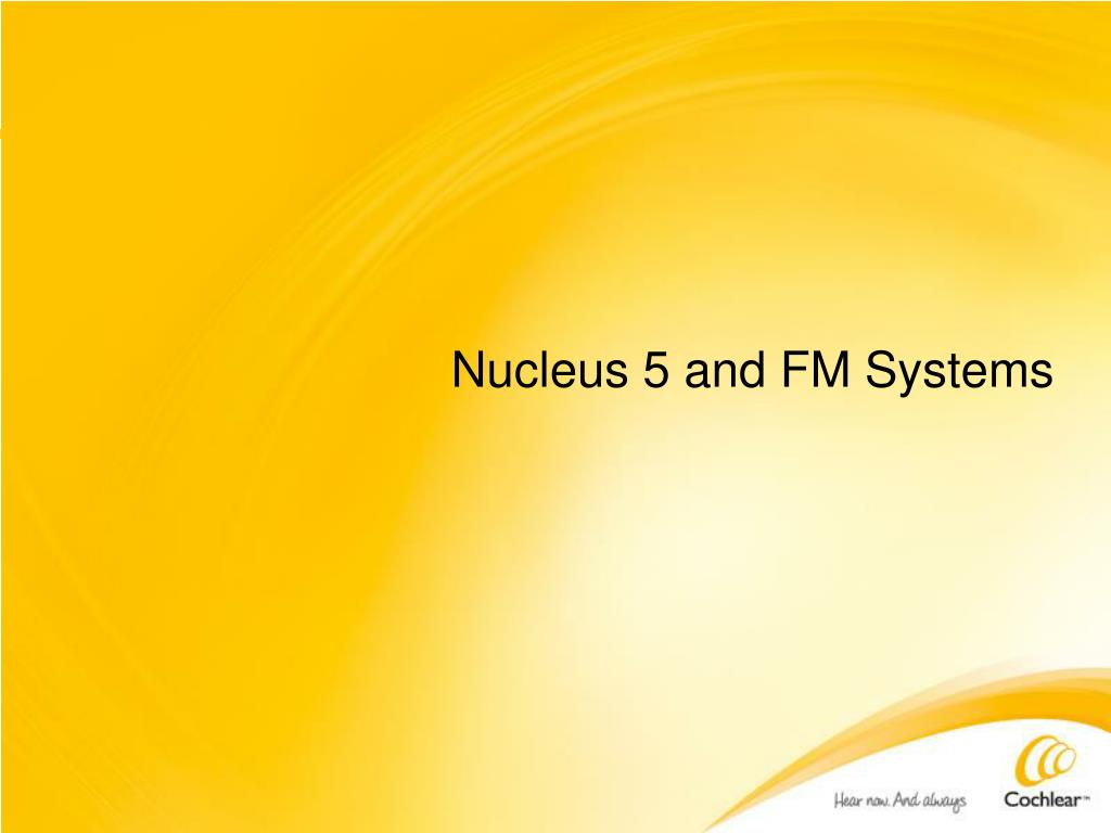 Nucleus 5 and FM Systems