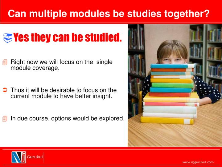Can multiple modules be studies together?
