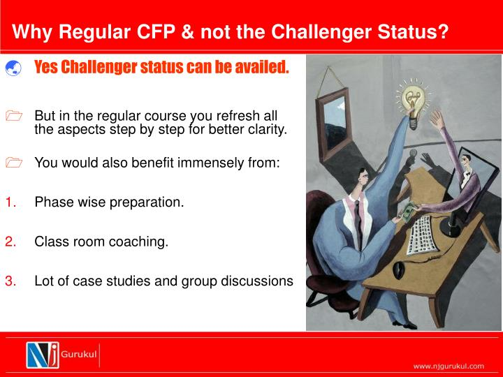 Why Regular CFP & not the Challenger Status?