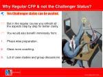 why regular cfp not the challenger status