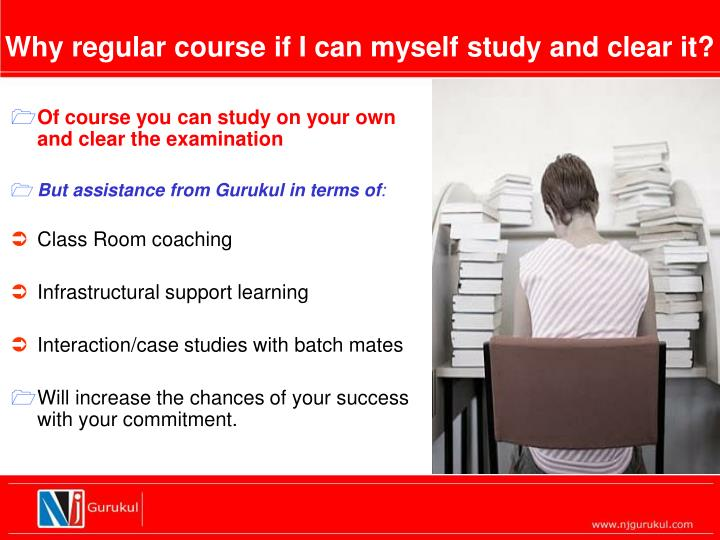 Why regular course if I can myself study and clear it?