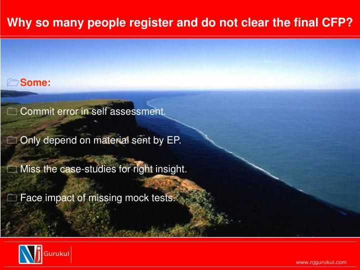 Why so many people register and do not clear the final CFP?