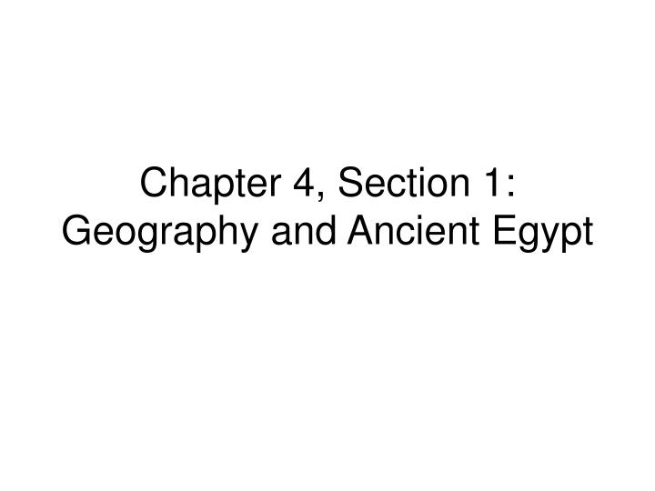 chapter 4 section 1 geography and ancient egypt n.