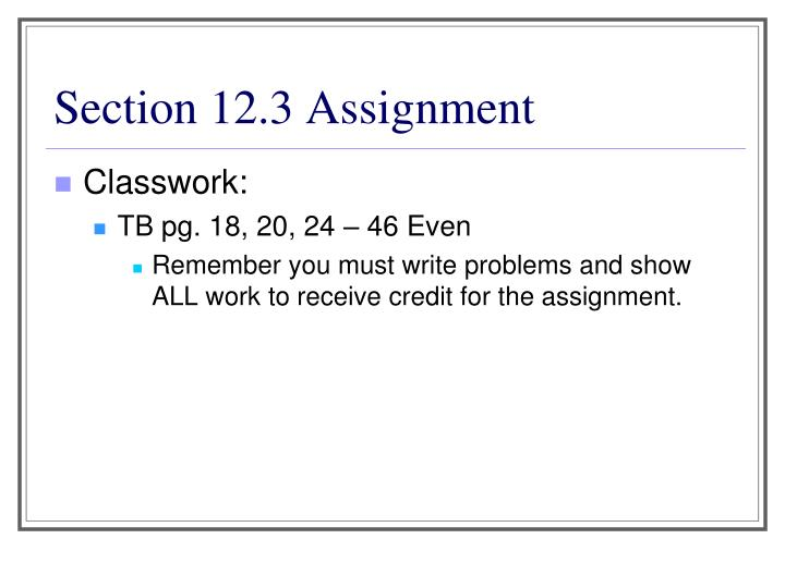 Section 12.3 Assignment