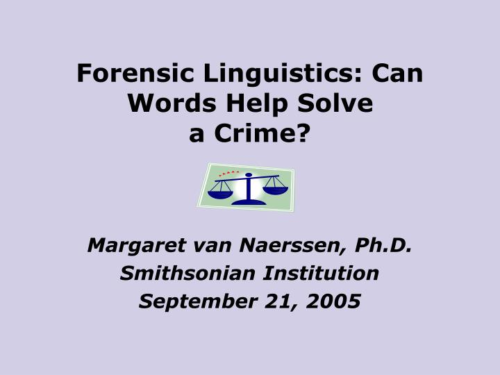 PPT - Forensic Linguistics: Can Words Help Solve a Crime