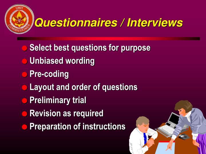 Questionnaires / Interviews
