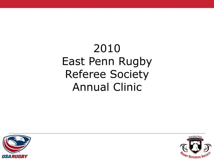 2010 east penn rugby referee society annual clinic n.