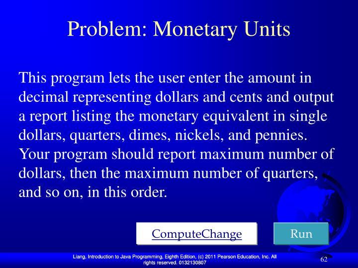 Problem: Monetary Units