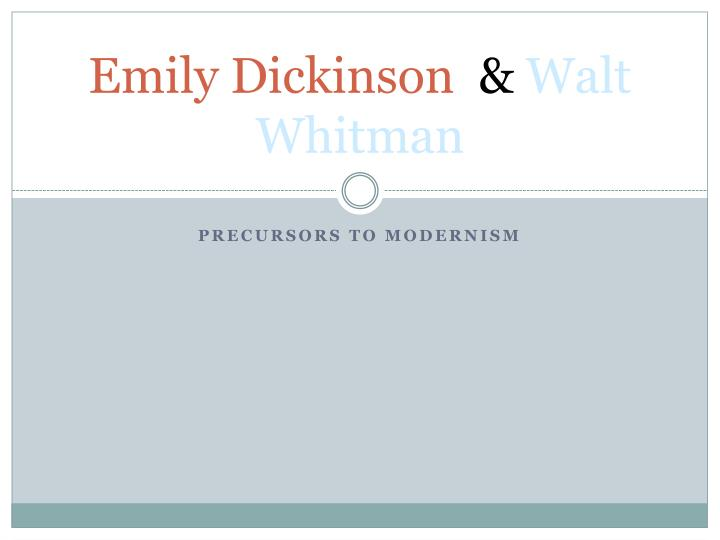 differences between walt whitman and emily dickinson Nineteenth century: whitman, dickinson, longfellow,  walt whitman (1819-92) grew up in a large new  york family that had serious financial problems he left school at age 11 by the age of 20, whitman  emily dickinson (1830-86) spent most of her  life secluded in the family home in amherst, mas.