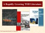 a rapidly growing tod literature