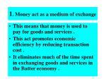 1 money act as a medium of exchange