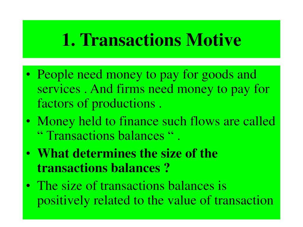 1. Transactions Motive