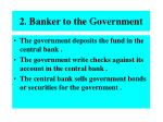 2 banker to the government