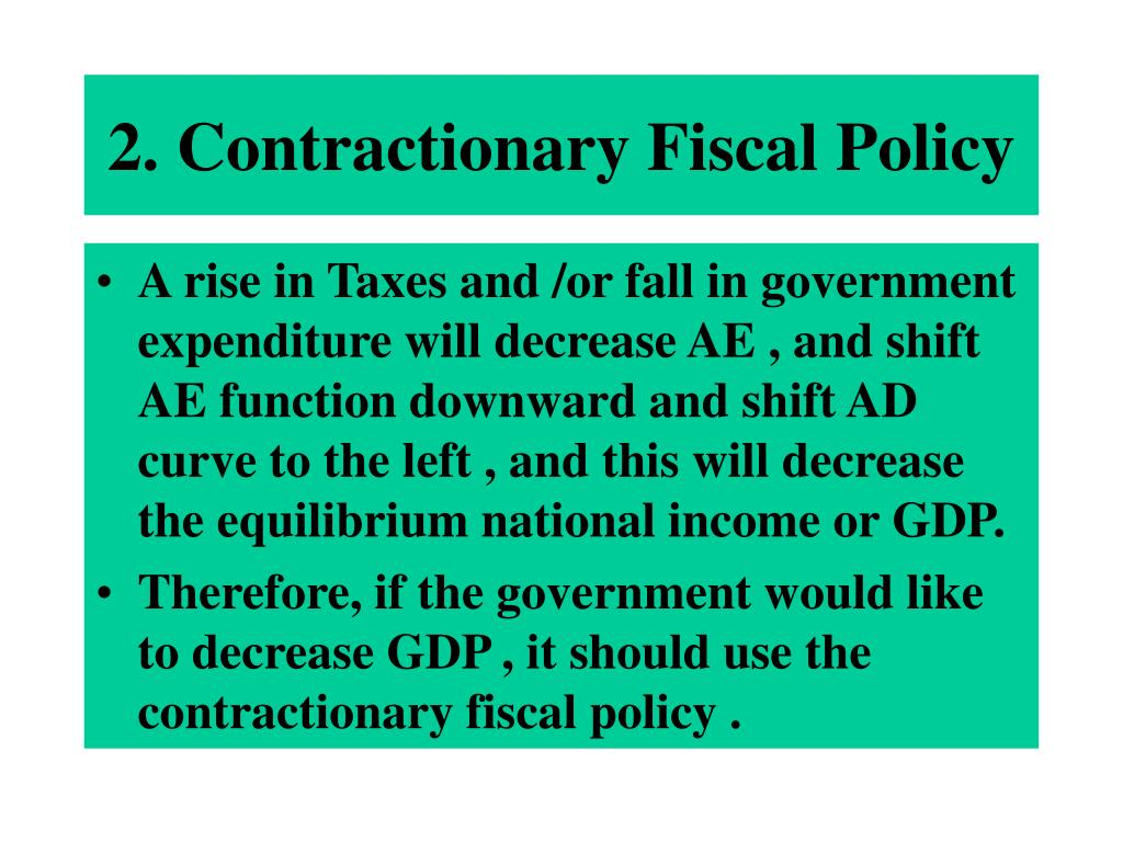 2. Contractionary Fiscal Policy