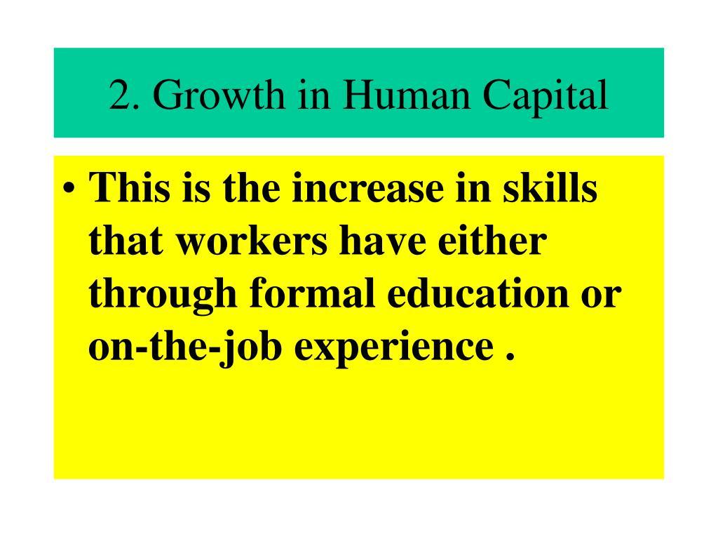 2. Growth in Human Capital