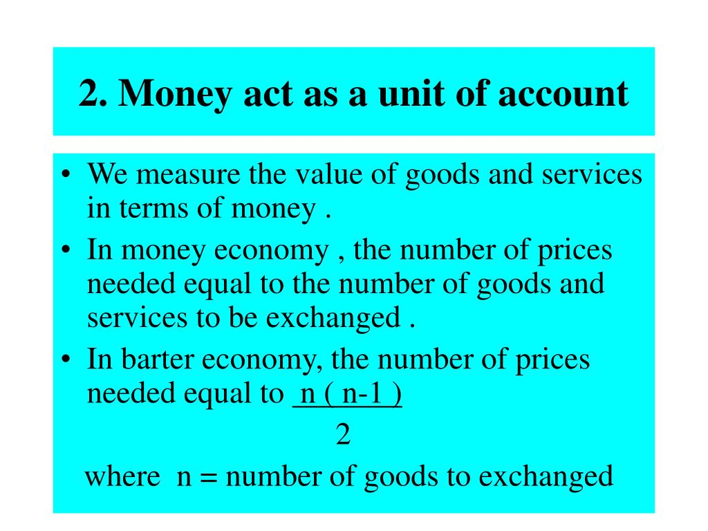 2. Money act as a unit of account