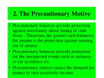 2 the precautionary motive