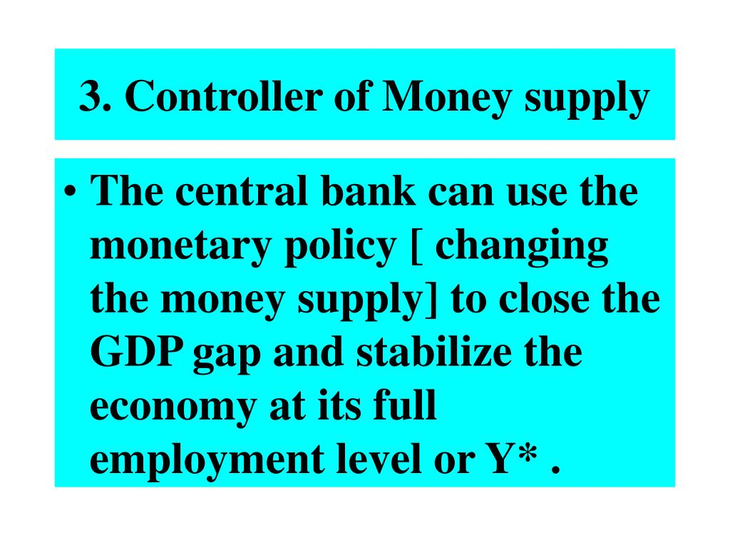 3. Controller of Money supply