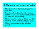 3 money act as a store of value