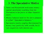 3 the speculative motive