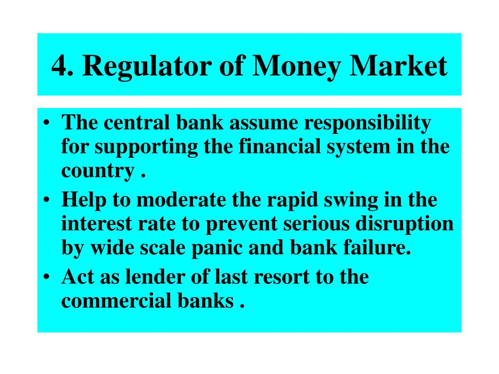4. Regulator of Money Market