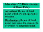 advantages vs disadvantages of fiscal policy