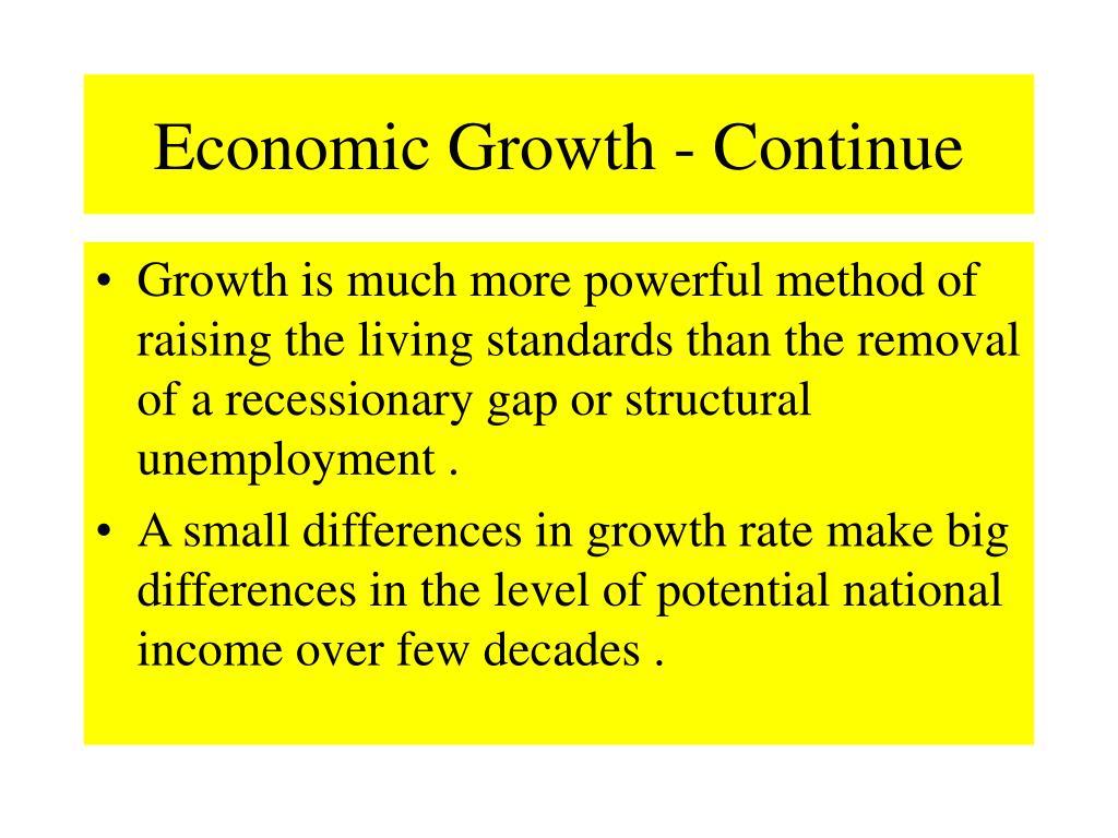 Economic Growth - Continue