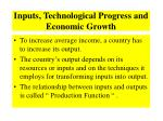 inputs technological progress and economic growth