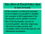 the effect of fiscal policy that is not revesed