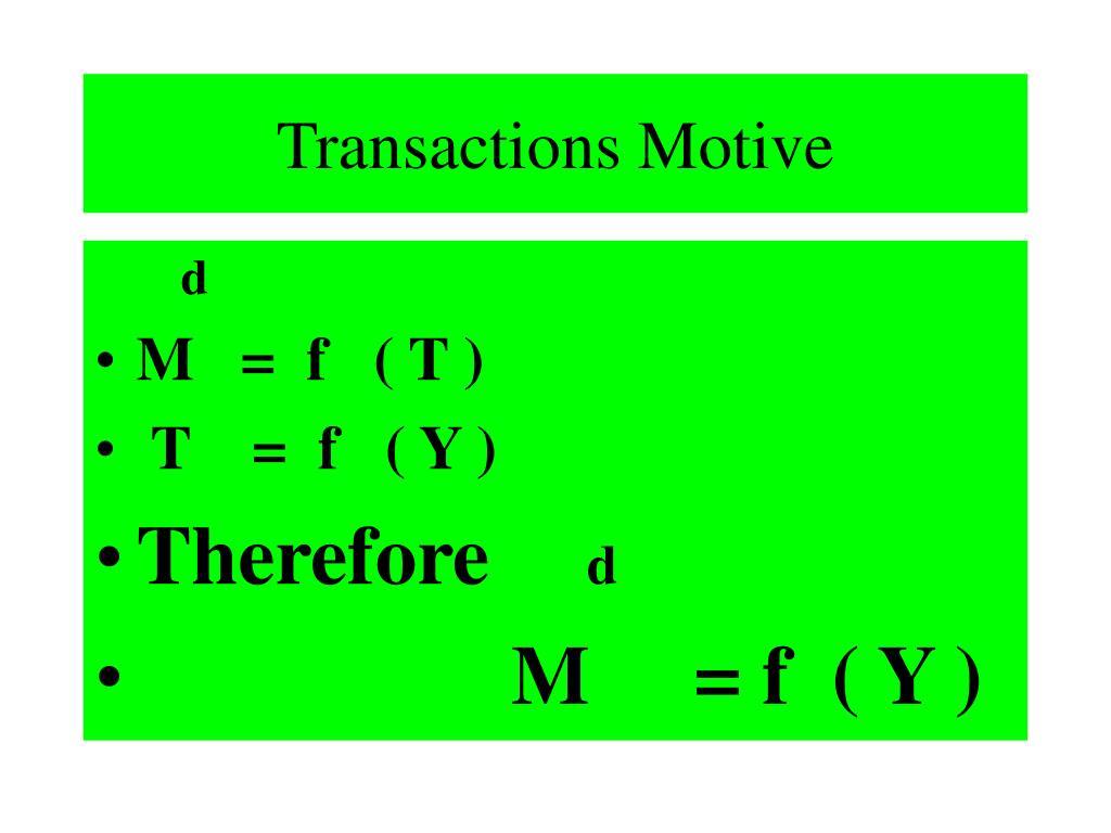 Transactions Motive