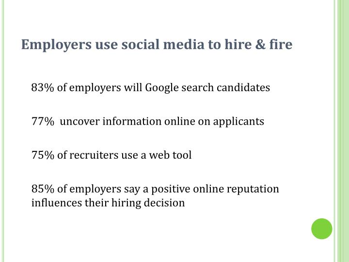 Employers use social media to hire & fire