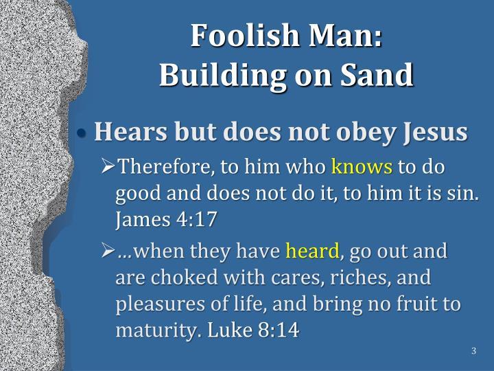 Foolish man building on sand