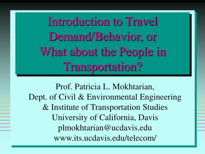 introduction to travel demand behavior or what about the people in transportation n.