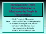 introduction to travel demand behavior or what about the people in transportation