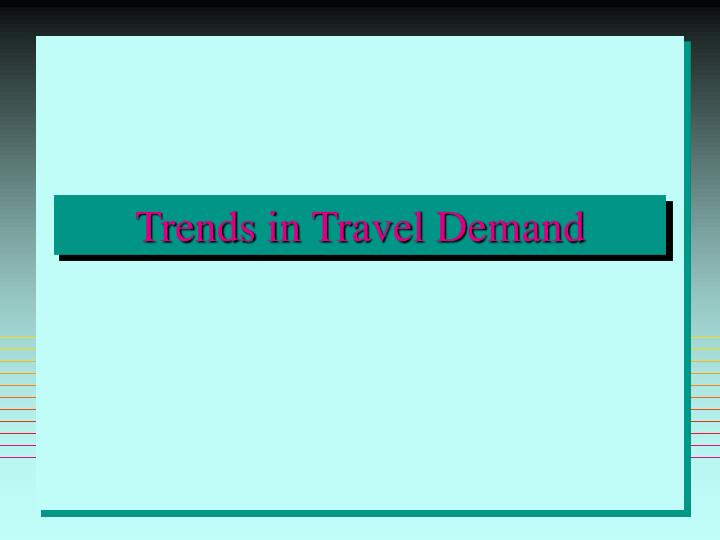 Trends in Travel Demand