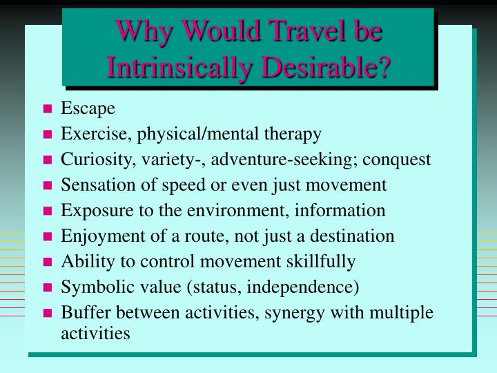 Why Would Travel be Intrinsically Desirable?