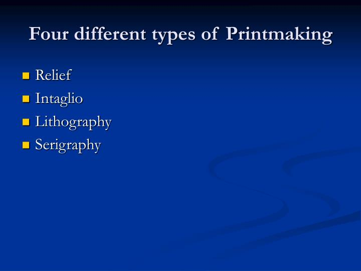 Four different types of printmaking
