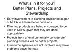 what s in it for you better plans projects and stewardship