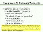 investigate all incidents accidents