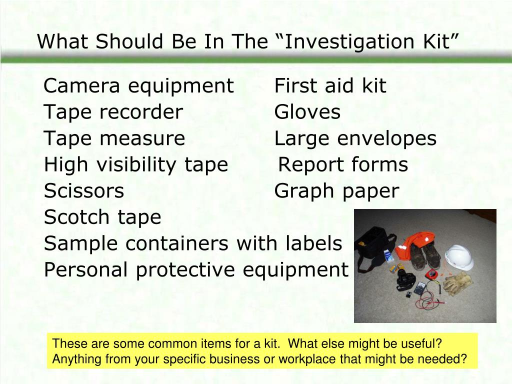 """What Should Be In The """"Investigation Kit"""""""