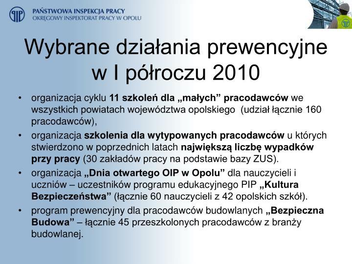 Wybrane działania prewencyjne                    w I półroczu 2010