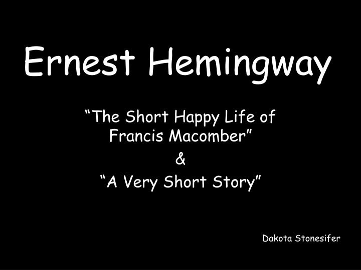 the short happy life of francis macomber collage essay