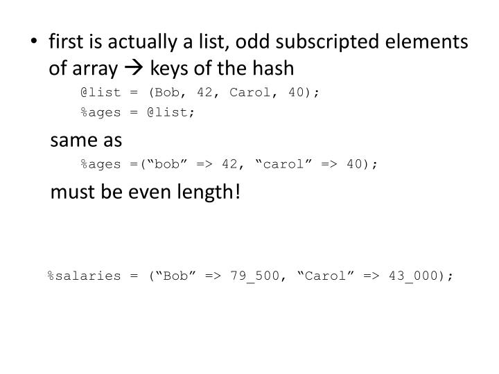 first is actually a list, odd subscripted elements of array