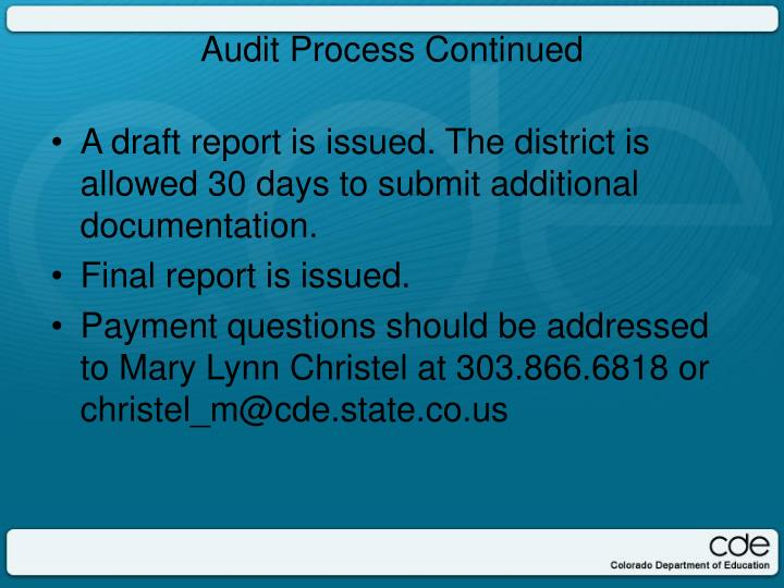 A draft report is issued. The district is allowed 30 days to submit additional documentation.