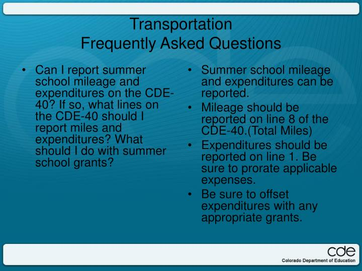 Can I report summer school mileage and expenditures on the CDE-40? If so, what lines on the CDE-40 should I report miles and expenditures? What should I do with summer school grants?